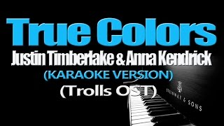 TRUE COLORS - Justin Timberlake + Anna Kendrick (KARAOKE VERSION)