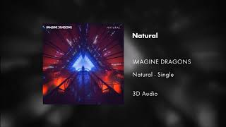 Imagine Dragons - Natural (3D Audio)