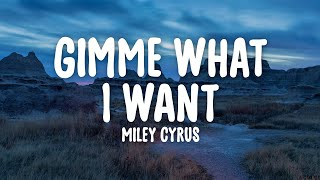 Miley Cyrus - Gimme What I Want (Lyrics) - YouTube