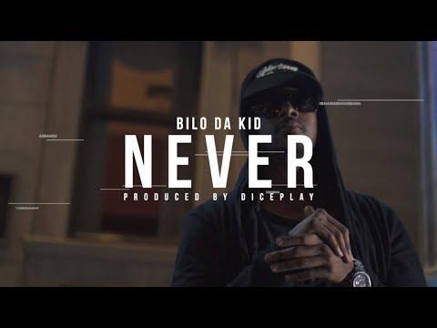 Bilo Da Kid – Never