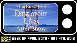 Days Of Our Lives for April 30th - May 4th, 2018 Review w/ GloZell | AfterBuzz TV