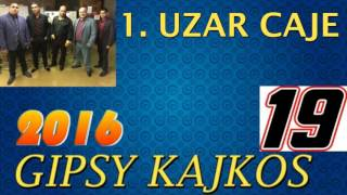 █▬█ █ ▀█▀ GIPSY KAJKOS - UZAR CAJE - 2016