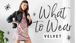 how to style VELVET!  WHAT TO WEAR with this fall 2017 trend!