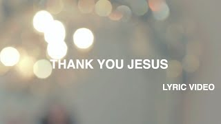 Thank You Jesus Lyric Video