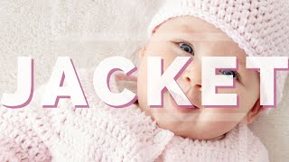 Crochet Easy Baby Jacket