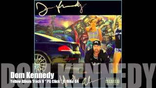 "Dom Kennedy ft. Niko G4 "" PG Click "" Yellow Album track 9"