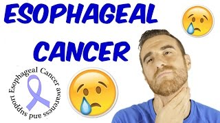 Esophageal Cancer (Esophageal Squamous Cell Carcinomas and Adenocarcinomas)