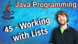 Java Programming Tutorial 45 - Working with Lists (List Methods)