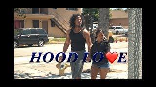 """""""HOOD LOVE"""""""