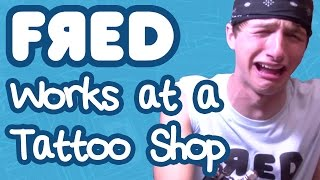 Fred Works at a Tattoo Shop!