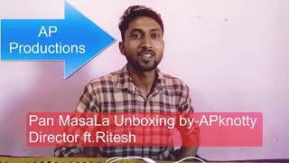 Pan Masala unboxing ||Parody|| Akash Production ft.Ritesh Facanical guru ji AP Productions