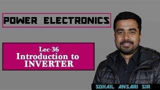 Lec 36 Introduction to Inverter   Power Electronics