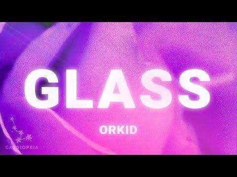 Orkid - Glass (Lyrics)
