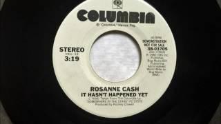 It Hasn't Happened Yet , Rosanne Cash , 1982