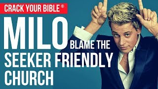 Blame Seeker Friendly Churches for Milo Yiannopoulos + PC Culture