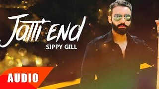 Jatti End ( Full Audio Song ) | Sippy Gill | Punjabi Song Collection | Speed Records