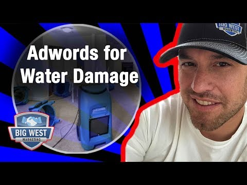 How To Do Adwords For Water Damage Restoration - Get Leads