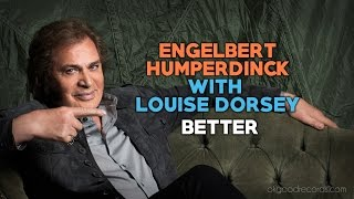 Engelbert Calling LOUISE DORSEY Better ENGELBERT HUMPERDINCK