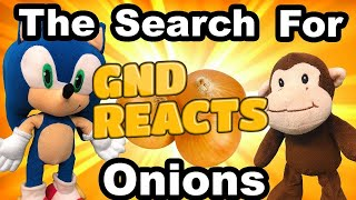 GND Reacts, TT Movie: The Search for Onions