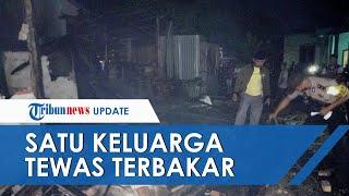 Satu Keluarga Tewas di Jambi saat Kebakaran, Ayah Sempat Keluar dengan Tubuh Terbakar Minta Tolong