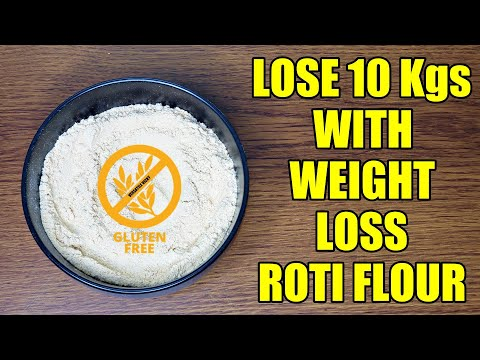 Lose 10 Kgs in 1 Month with this Gluten Free Roti Flour/ Atta   Weight Loss Flour