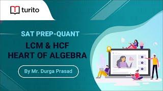 LCM | HCF | Heart Of Algebra | Math | Turito | SAT Prep