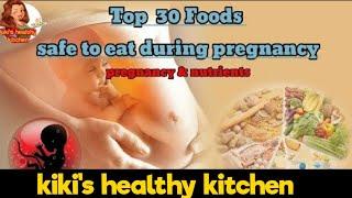 கர்ப்ப காலத்தில் சாப்பிட வேண்டிய உணவு|Top 30 foods to eat during pregnancy by kiki's healthy kitchen