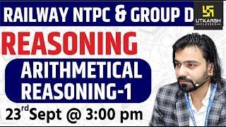 Arithmetical Reasoning #1 | Reasoning | Railway NTPC & Group D Special Classes | By Akshay Sir