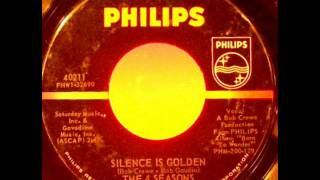 Four Seasons  -  Silence Is Golden  -1964 -45 PHILIPS 40211