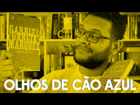 OLHOS DE CÃO AZUL, DE GABRIEL GARCÍA MARQUEZ | Elefante Literário
