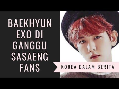 Baekhyun Exo di ganggu sasaeng fans - Korea dalam berita