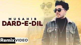 Dard-E-Dil (Remix)   Musahib Ft Sukhe Muzical   - YouTube