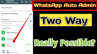 Become Admin of Any Whatsapp Group Without Admins Permission Really Possible? | Android Tips 2021