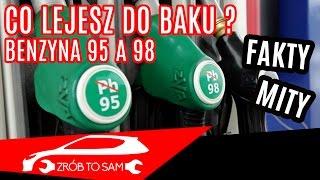 Co lejesz do Baku ? Benzyna 95 a 98 Fakty i Mity