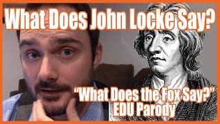 What Does John Locke Say? (The Fox Parody) - @mrbettsclass