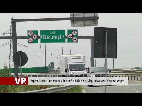 Bogdan Toader: Guvernul nu a luat încă o decizie în privința autostrăzii Comarnic-Brașov