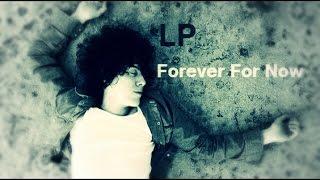 LP    Forever For Now [Lyrics On Screen]