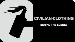CIVILIAN-CLOTHING - Behind The Scenes