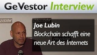 """Joe Lubin: """"Blockchain schafft eine neue Art des Internets."""""""