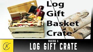 Making A Log Crate Gift Basket