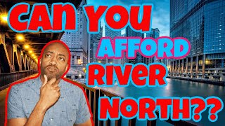 Whats The Cost Of Living River North Chicago Illinois