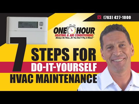 HVAC Maintenance - Do-It-Yourself - 7 Steps for HVAC Maintenance - Northern's One Hour Heating & Air