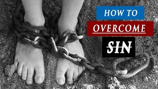 How to STOP SINNING over and over again? | BE FREE FROM SIN