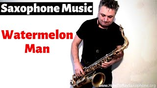 Watermelon Man - Saxophone Music by Johnny Ferreira