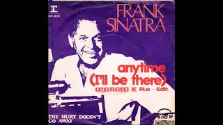Frank Sinatra - Anytime...I'll Be There (Giorgio K Re-Fresh)