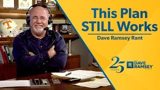 This Plan STILL Works!!! - Dave Ramsey Rant