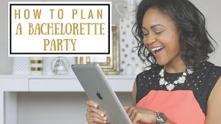 How To Plan A Bachelorette Party | Wedding Etiquette