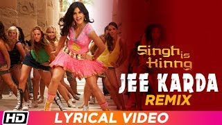 Jee Karda Remix | Lyrical Video | Singh Is Kinng | Akshay
