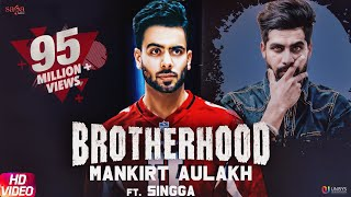 Brotherhood – Mankirt Aulakh ft. Singga | MixSingh | Sukh