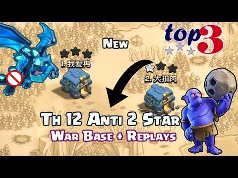 TOP 3 TH12 WAR BASE 2018 Anti 2 Star With +9 Replays Anti